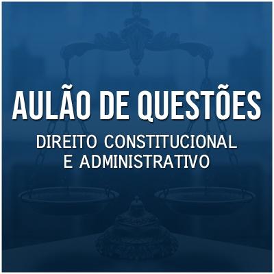 Questões Comentadas para Concurso Vunesp 2021 | Direito Constitucional e Administrativo