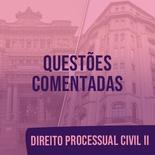 Questões Comentadas para TJSP e MPSP Concurso Vunesp 2021 | Direito Processual Civil II