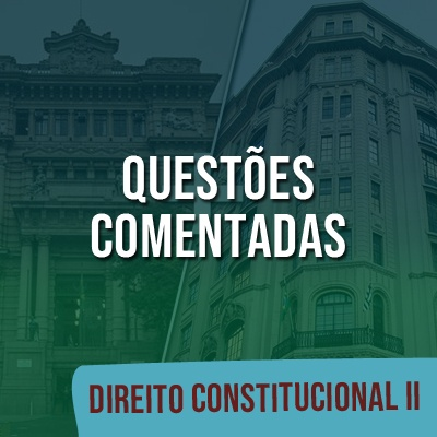Questões Comentadas para TJSP e MPSP Concurso Vunesp 2021 | Direito Constitucional II