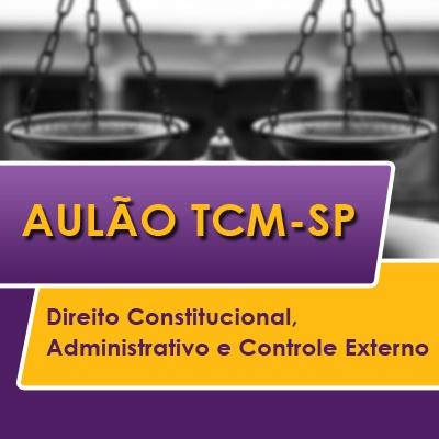 TCM SP Concurso Vunesp 2021 | Direito Constitucional, Administrativo e Controle Externo
