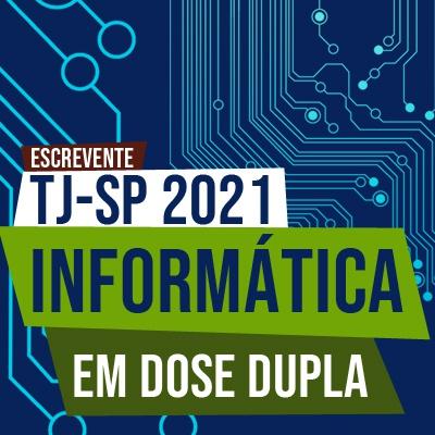 Concurso Escrevente TJSP 2021   Informática em Dose Dupla ao Vivo
