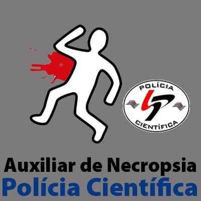 SPTC - Polícia Científica - Auxiliar de Necropsia - Noções de Criminalística