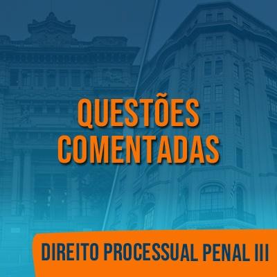 Questões Comentadas para TJSP e MPSP Concurso Vunesp 2021 | Direito Proc. Penal III