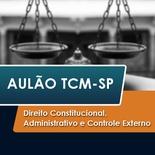 TCM SP Concurso Vunesp 2021 | Direito Constitucional, Administrativo e Controle Externo II