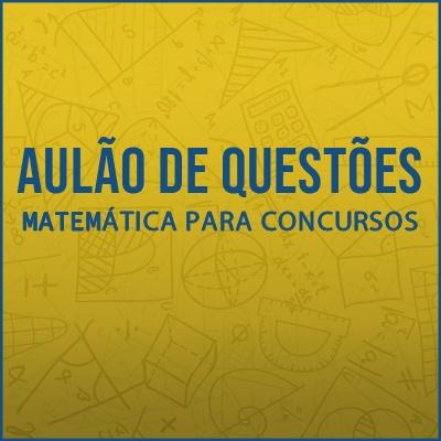 Questões Comentadas para os Concursos TJSP, MPSP e TCMSP - Vunesp 2021   Matemática