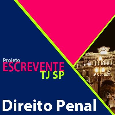 Projeto Escrevente TJ SP 2019 - Direito Penal