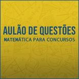 Questões Comentadas para os Concursos TJSP, MPSP e TCMSP - Vunesp 2021 | Matemática