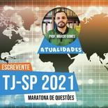 Atualidades para o Concurso Escrevente TJSP 2021 | Maratona de Questões