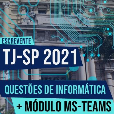 Informática para o Concurso Escrevente TJSP 2021   Questões Vunesp + Módulo Teams